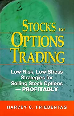 Stocks for Options Trading: Low-Risk, Low-Stress Strategies for Selling Stock Options -- Profitably! 9780814404232