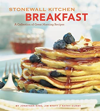 Stonewall Kitchen Breakfast: A Collection of Great Morning Meals 9780811868679