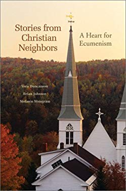 Stories from Christian Neighbors: A Heart for Ecumenism 9780814623497