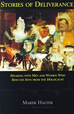 Stories of Deliverance: Speaking with Men and Women Who Rescured Jews from the Holocaust 9780812693645