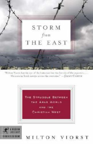 Storm from the East: The Struggle Between the Arab World and the Christian West 9780812974195