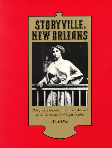 Storyville, New Orleans: Being an Authentic, Illustrated Account of the Nortorious Red Light District 9780817344030