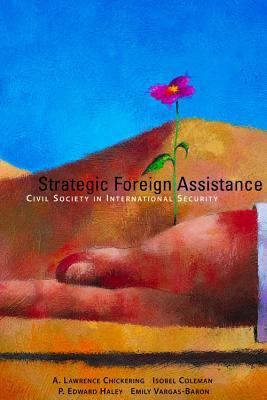 Strategic Foreign Assistance: Civil Society in International Security 9780817947125