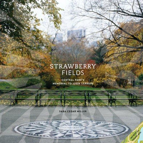 Strawberry Fields: Central Park's Memorial to John Lennon 9780810997868