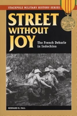Street Without Joy: The French Debacle in Indochina 9780811732369