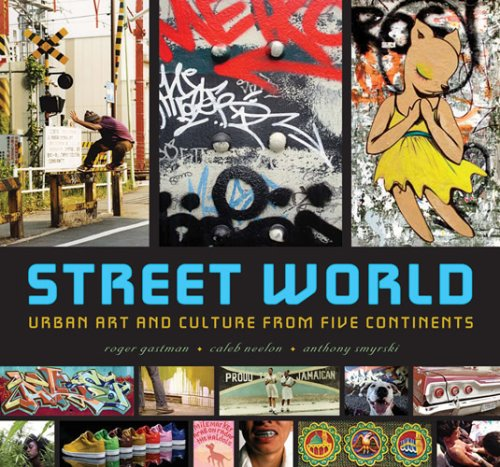 Street World: Urban Art and Culture from Five Continents 9780810994386