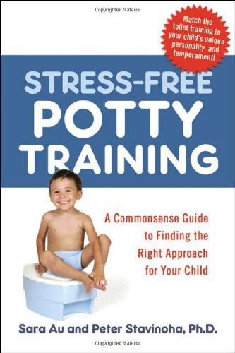 Stress-Free Potty Training: A Commonsense Guide to Finding the Right Approach for Your Child 9780814401620