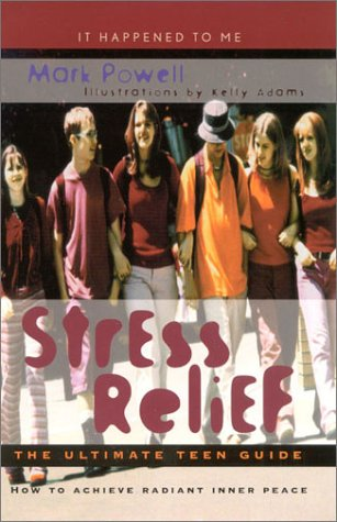 Stress Relief: The Ultimate Teen Guide 9780810844339