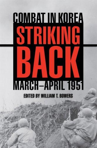 Striking Back: Combat in Korea, March-April 1951 9780813125640