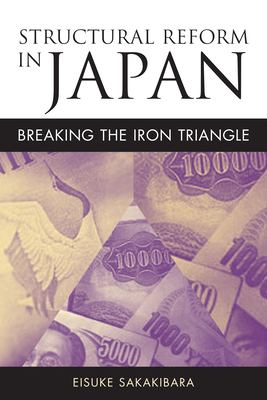 Structural Reform in Japan: Breaking the Iron Triangle 9780815776765