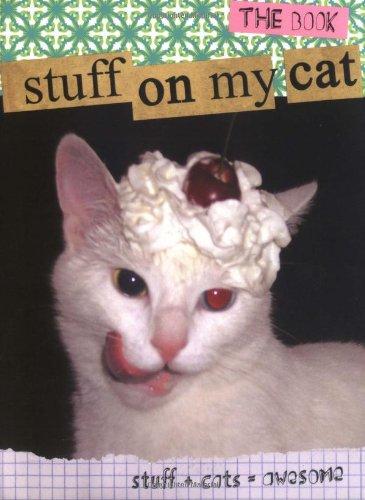 Stuff on My Cat: The Book