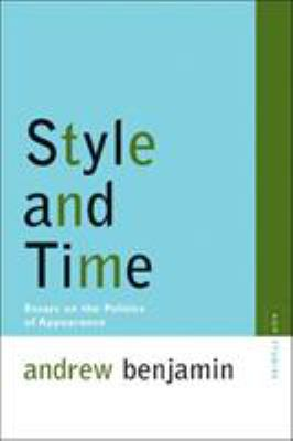 Style and Time: Essays on the Politics of Appearance 9780810123342