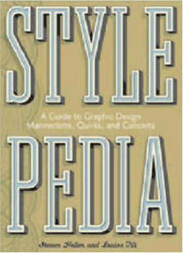 Stylepedia: A Guide to Graphic Design Mannerisms, Quirks, and Conceits 9780811833462