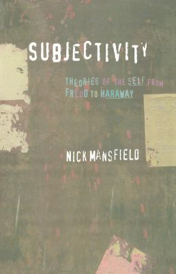 Subjectivity: Theories of the Self from Freud to Haraway 9780814756515