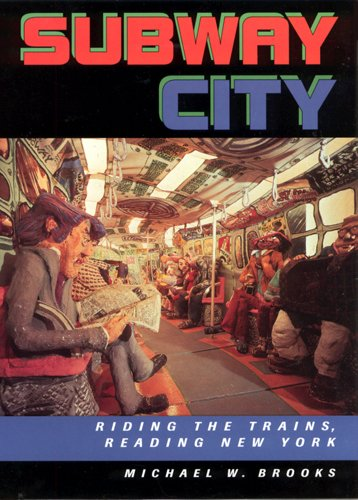 Subway City: Riding the Trains, Reading New York 9780813523965
