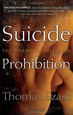 Suicide Prohibition: The Shame of Medicine 9780815609902