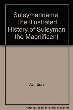 Suleymanname: The Illustrated History of Suleyman the Magnificent