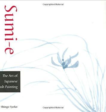 Sumi-E Kit: The Art of Japanese Brush Painting 9780811834384