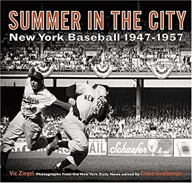 Summer in the City: New York Baseball 1947-1957 9780810982574