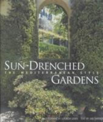 Sun-Drenched Gardens: The Mediterranean Style 9780810932906