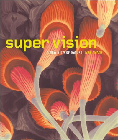 Super Vision: A New View of Nature 9780810945456