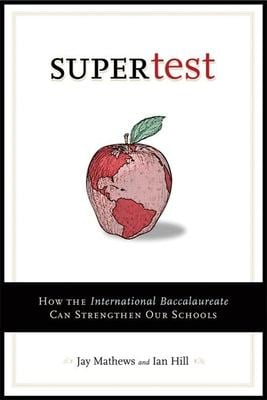 Supertest: How the International Baccalaureate Can Strengthen Our Schools 9780812695779