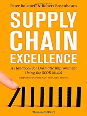 Supply Chain Excellence: A Handbook for Dramatic Improvement Using the SCOR Model 9780814417713