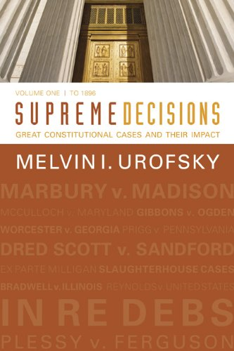 Supreme Decisions, Volume 1: Great Constitutional Cases and Their Impact, Volume One: To 1896 9780813347318