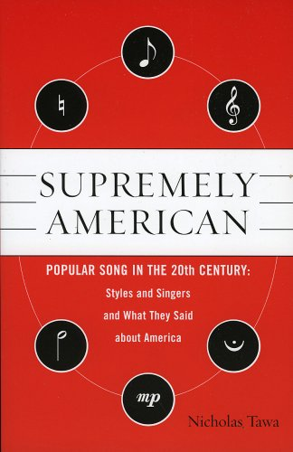 Supremely American: Popular Song in the 20th Century 9780810852952