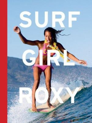 Surf Girl Roxy 9780811863353