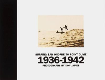 Surfing San Onofre to Point Dume: 1936-1942 9780811821100