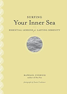 Surfing Your Inner Sea: Essential Lessons for Lasting Serenity 9780811867283