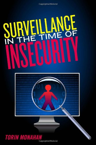 Surveillance in the Time of Insecurity 9780813547657