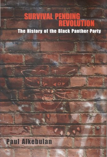 Survival Pending Revolution: The History of the Black Panther Party 9780817315498