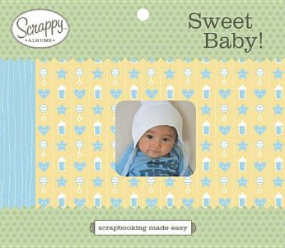 Sweet Baby! [With 40+ Themed Stickers, Sheet of Alphabet Stickers and 20-Page Album, Templates] 9780811854269