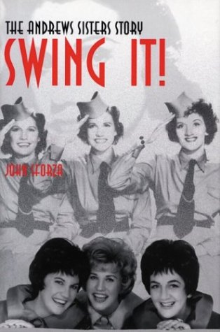 Swing It!: The Andrews Sisters Story 9780813190990