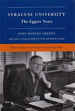 Syracuse University: Eggers Years - Greene, John Robert