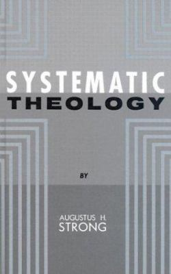 Systematic Theology: A Compendium Designed for the Use of Theological Students 9780817001773