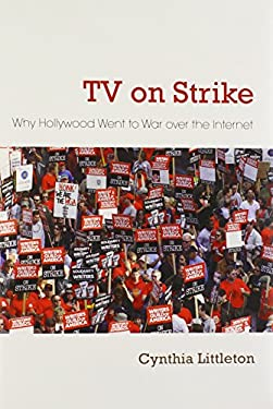 TV on Strike: Why Hollywood Went to War Over the Internet 9780815610083