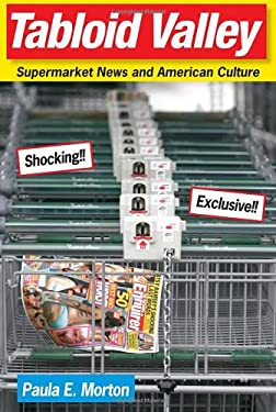 Tabloid Valley: Supermarket News and American Culture 9780813033648