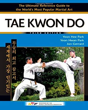 Tae Kwon Do: The Ultimate Reference Guide to the World's Most Popular Martial Art 9780816073993