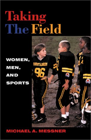 Taking the Field: Women, Men, and Sports 9780816634491