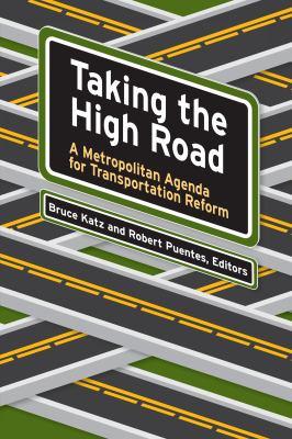 Taking the High Road: A Metropolitan Agenda for Transportation Reform 9780815748274