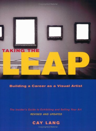 Taking the Leap: Building a Career as a Visual Artist 9780811850933