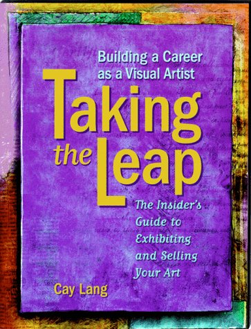 Taking the Leap: Building a Career as a Visual Artist 9780811818155