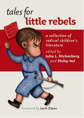 Tales for Little Rebels: A Collection of Radical Children's Literature 9780814757215