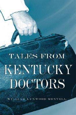 Tales from Kentucky Doctors 9780813124827