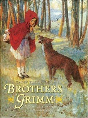 Tales from the Brothers Grimm: A Classic Iilustrated Edition 9780811854597
