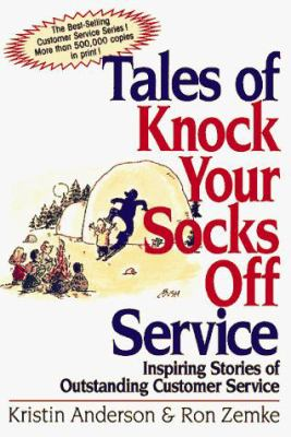 Tales of Knock Your Socks Off Service 9780814479711