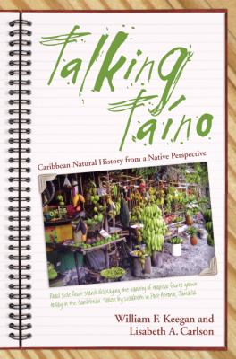 Talking Taino: Essays on Caribbean Natural History from a Native Perspective 9780817316280